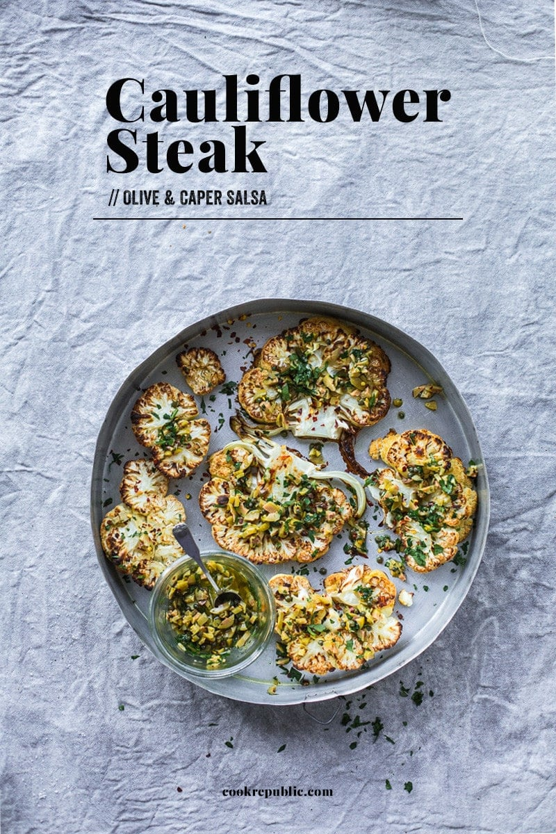 Cauliflower Steak With Olive And Caper Salsa - Cook Republic #vegan #glutenfree