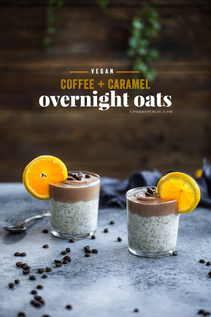 Vegan Coffee And Caramel Overnight Oats - Cook Republic #vegan #breakfast